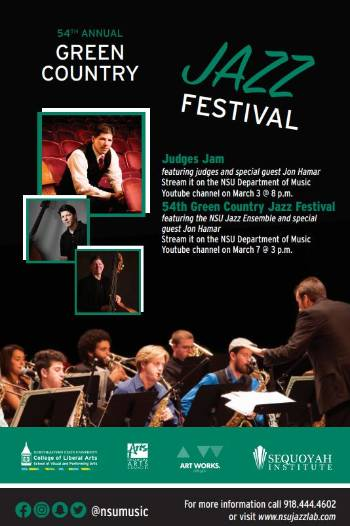 54th annual green country jazz festival march 7, 2021 at 3pm featuring the nsu jazz ensemble and special guest jon hamar.  stream it on the nsu department of music youtube channel. the judges jam also featuring jon hamar may be streamed on march 3 at 8pm, 2021.